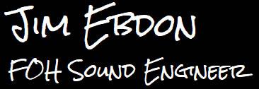 Jim Ebdon - Sound Engineer